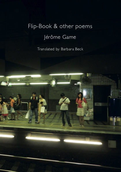 Flip-Book and other poems - Translated from the French by Barbara Beck - Preface by Nadja Cohen - Barque Press, Londres, 2020