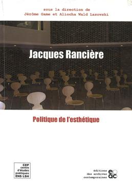 Jacques Rancière. Politique de l'esthétique